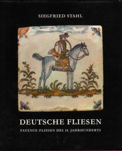 Deutsche Fliesen. Fayence- Fliesen des 18. Jahrhunderts