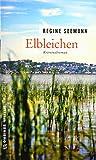 Elbleichen: Kriminalroman  von Seemann, Regine