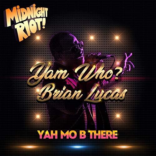 Yam Who? & Brian Lucas