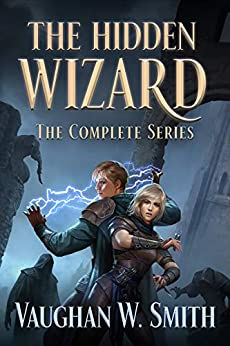 The Hidden Wizard: The Complete Series by [Vaughan W. Smith]