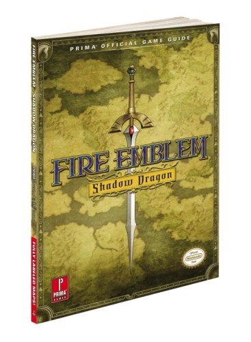 Fire Emblem: Shadow Dragon: Prima Official Game Guide (Prima Official Game Guides)