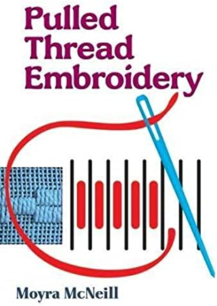 [Pulled Thread Embroidery (Dover Embroidery, Needlepoint)] [By: McNeill, Moyra] [May, 1994]