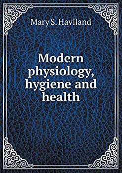 Paperback Modern Physiology, Hygiene and Health Book
