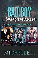 Bad Boy Liebesromane: Sammelband Liebesromane 1
