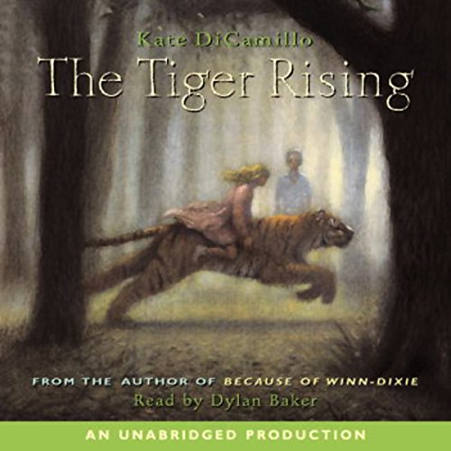 The Tiger Rising                   By:                                                                                                                                 Kate DiCamillo                               Narrated by:                                                                                                                                 Dylan Baker                      Length: 2 hrs and 11 mins     287 ratings     Overall 4.4