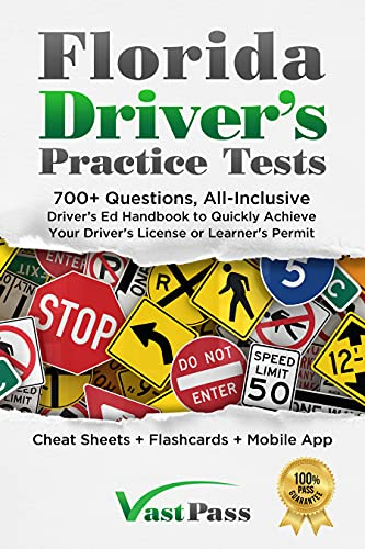 Florida Driver's Practice Tests: 700+ Questions, All-Inclusive Driver's Ed Handbook to Quickly...