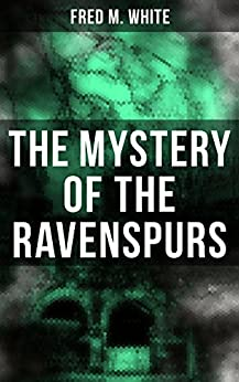 The Mystery of the Ravenspurs: The Black Valley by [Fred M. White, Andre Takacs]