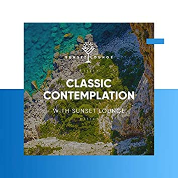 ! ! ! ! ! ! Classic Contemplation with Sunset Lounge ! ! ! ! ! !