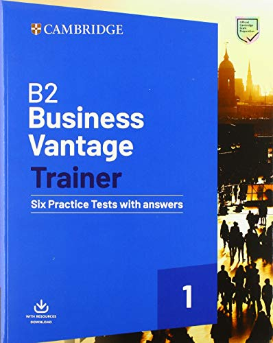 B2 Business Vantage Trainer Six Practice Tests with Answers