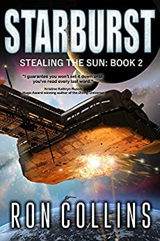 Starburst (Stealing the Sun Book 2) by [Ron Collins]