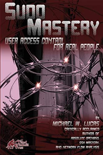 Sudo Mastery: User Access Control for Real People (IT Mastery, Band 3)