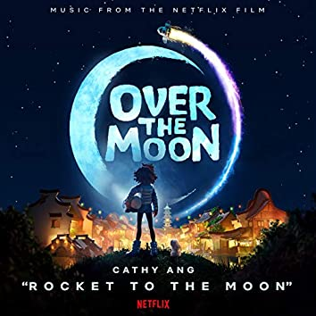 """Rocket to the Moon (From the Netflix Film """"Over the Moon"""")"""