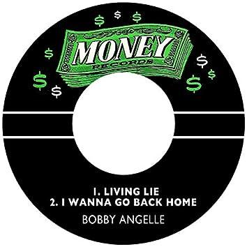 Living Lie / I Wanna Go Back Home