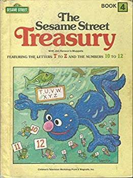 Hardcover The Sesame Street Treasury, Vol. 4: Featuring the Letters T to Z and the Numbers 10 to 12 Book