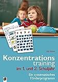 Konzentrationstraining. Ein systematisches Förderprogramm / Konzentrationstraining im 1. und 2....