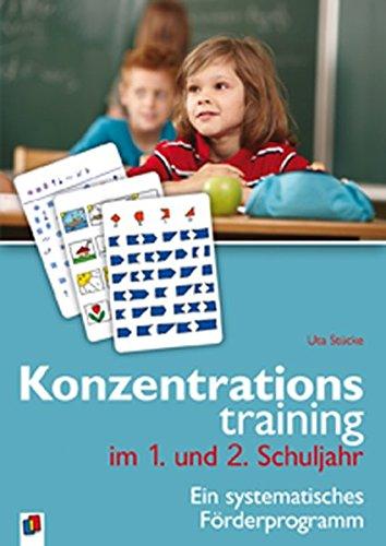 Konzentrationstraining. Ein systematisches Förderprogramm / Konzentrationstraining im 1. und 2. Schuljahr