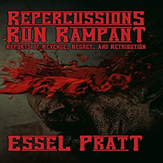 Repercussions Run Rampant: Tales of Revenge, Regret. And Retribution audiobook cover art