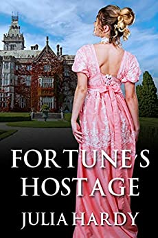 Fortune's Hostage by [Julia Hardy]