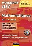 Mathématiques IUT 1re année - L'essentiel du cours, exercices avec corrigés détaillés - L'essentiel du cours, exercices avec corrigés détaillés - Dunod - 06/07/2011