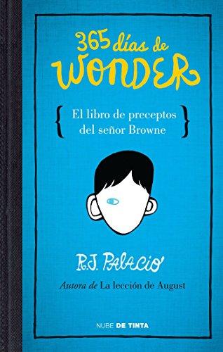 365 Días de Wonder. El Libro de Preceptos del Señor Brown / 365 Days of Wonder: Mr. Browne's Book of Precepts