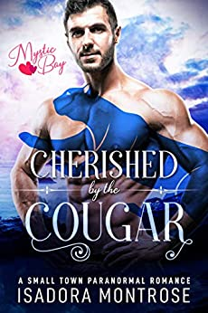 Cherished by the Cougar: A Small Town Paranormal Romance (Mystic Bay Book 2) by [Isadora Montrose]
