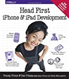 iphone 3 development - Head First iPhone and iPad Development: A Learner's Guide to Creating Objective-C Applications for the iPhone and iPad