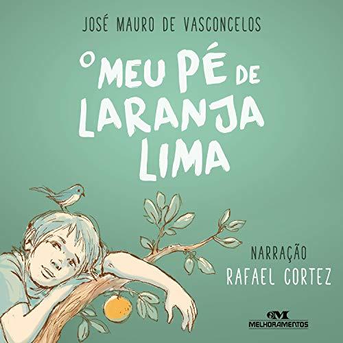 O Meu Pé de Laranja Lima Audiobook By José Mauro de Vasconcelos cover art
