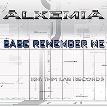 Babe Remember Me