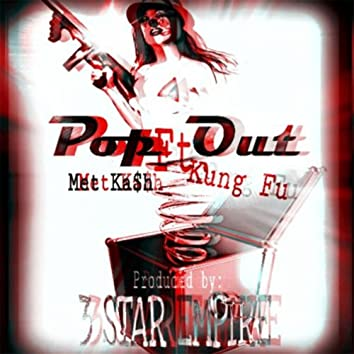 Pop Out (feat. Kung Fu)
