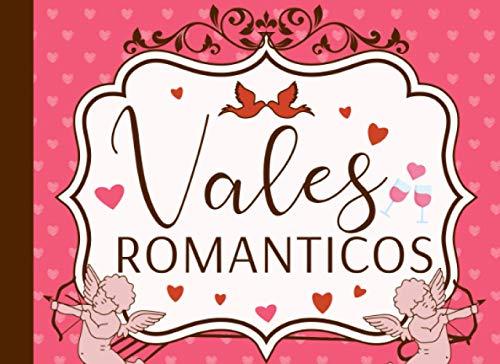 Vales Romanticos: 30 Páginas Únicas de Cupones de Amor de Pareja Para Ella, Regalo de San Valentín 5 Cheques En Blanco
