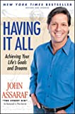 Having It All - Achieving Your Life's Goals and Dreams