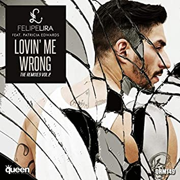 Lovin' Me Wrong (The Remixes, Vol. 2)