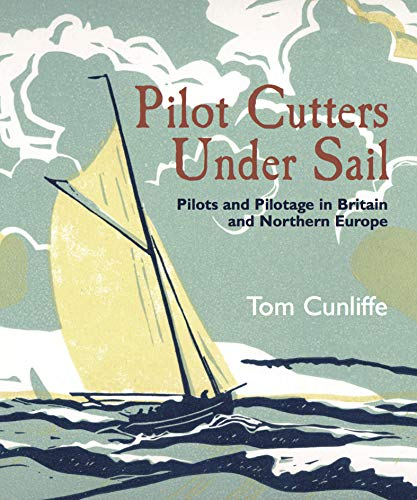 Pilot Cutters Under Sail: Pilots and Pilotage in Britain and Northern Europe (English Edition)