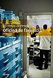 Oficina de farmacia (CFGM FARMACIA Y PARAFARMACIA)