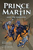 Prince Martin and the Dragons: A Classic Adventure Book About a Boy, a Knight, & the True Meaning of Loyalty (The Prince M...