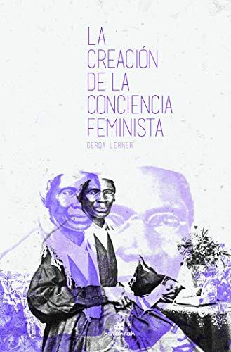 La creación de la conciencia feminista: Desde la Edad Media hasta 1870