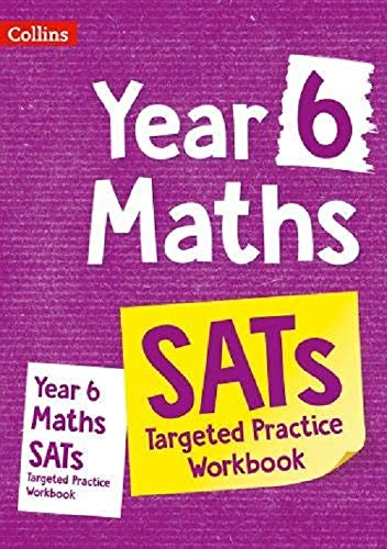 Year 6 Maths KS1 SATs Targeted Practice Workbook: For the 2021 Tests (Collins KS2 SATs Practice)
