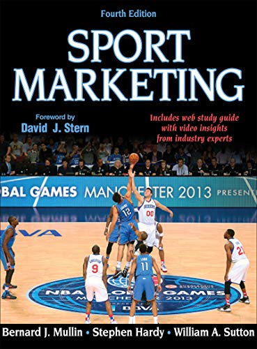 Compare Textbook Prices for Sport Marketing Fourth Edition ISBN 9781450424981 by Mullin, Bernard J.,Hardy, Stephen,Sutton, William A.