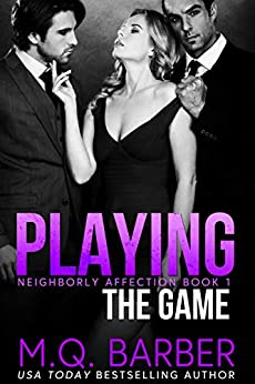 Playing the Game : Neighborly Affection Book 1 by [M.Q. Barber]