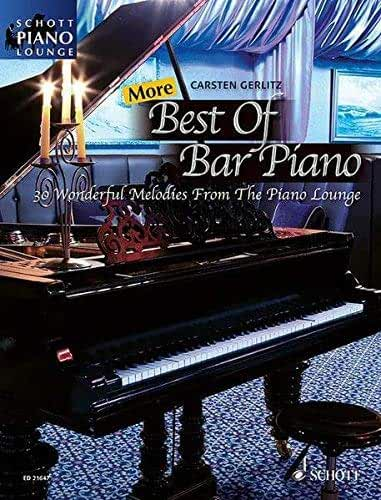 More Best Of Bar Piano: 30 Wonderful Melodies from the Piano Lounge (Songbook) (Schott Piano Lounge) by (2013-03-26)