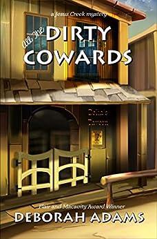 All The Dirty Cowards: a Jesus Creek mystery (the Jesus Creek mysteries Book 7) by [Deborah Adams]