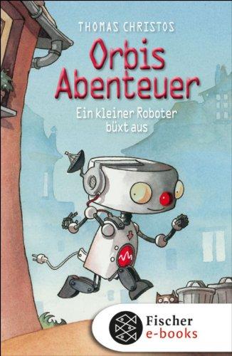 Orbis Abenteuer – Ein kleiner Roboter büxt aus