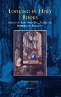 Looking in Holy Books: Essays on Late Medieval Religious Writing in England (Brepols Collected Essays in European Culture)