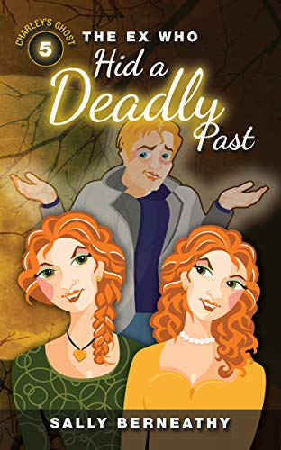 The Ex Who Hid a Deadly Past (Charley's Ghost Book 5)