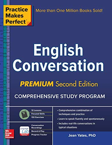 Compare Textbook Prices for Practice Makes Perfect: English Conversation, Premium Second Edition 2 Edition ISBN 9781259643279 by Yates, Jean