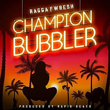 Champion Bubbler