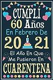 Cumplí 60 Años En Febrero De 2021: Regalo de cumpleaños de 60 años para mujeres hombre mama papa, regalo de cumpleaños para niñas tía novia niños, cuaderno de cumpleaños 60 años, 15.24x22.86 cm