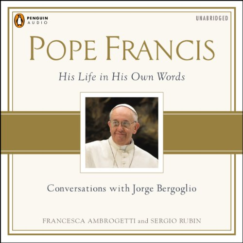 Pope Francis: Conversations with Jorge Bergoglio audiobook cover art