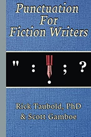 Punctuation For Fiction Writers by Rick Taubold (2015-05-23)