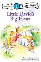 Little David's Big Heart (Zonderkidz I Can Read!, Level 1: Little David)